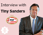 From CEO of Campina to PSV director: the career of Tiny Sanders